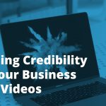 Credibility Business Videos