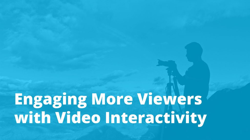 Engaging views with video interactivity CPG Blog 1