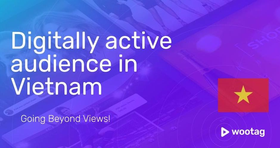 Learn More on how Vietnamese audiences are amongst the most digitally active in SEA